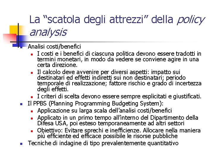 "La ""scatola degli attrezzi"" della policy analysis n n n Analisi costi/benefici n I"