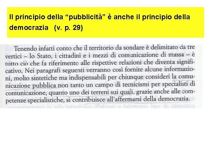 """Il principio della """"pubblicità"""" è anche il principio della democrazia (v. p. 29)"""