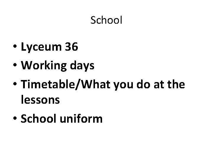 School • Lyceum 36 • Working days • Timetable/What you do at the lessons