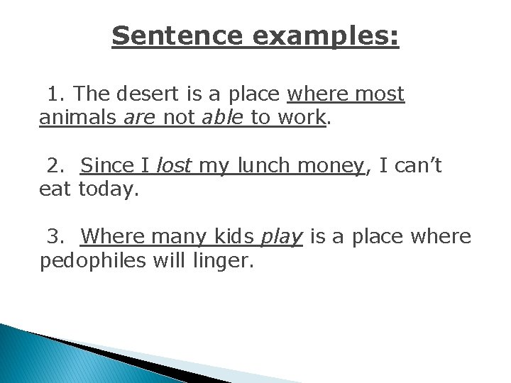 Sentence examples: 1. The desert is a place where most animals are not able