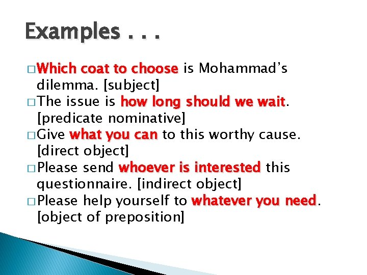 Examples. . . � Which coat to choose is Mohammad's dilemma. [subject] � The