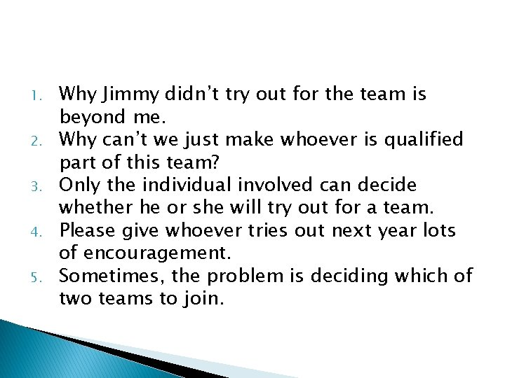 1. 2. 3. 4. 5. Why Jimmy didn't try out for the team is
