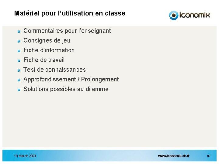 Matériel pour l'utilisation en classe Commentaires pour l'enseignant Consignes de jeu Fiche d'information Fiche
