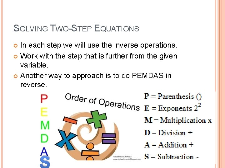 SOLVING TWO-STEP EQUATIONS In each step we will use the inverse operations. Work with