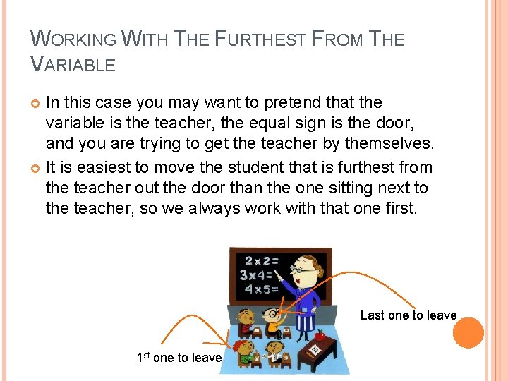 WORKING WITH THE FURTHEST FROM THE VARIABLE In this case you may want to