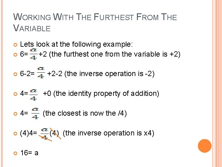 WORKING WITH THE FURTHEST FROM THE VARIABLE Lets look at the following example: 6=