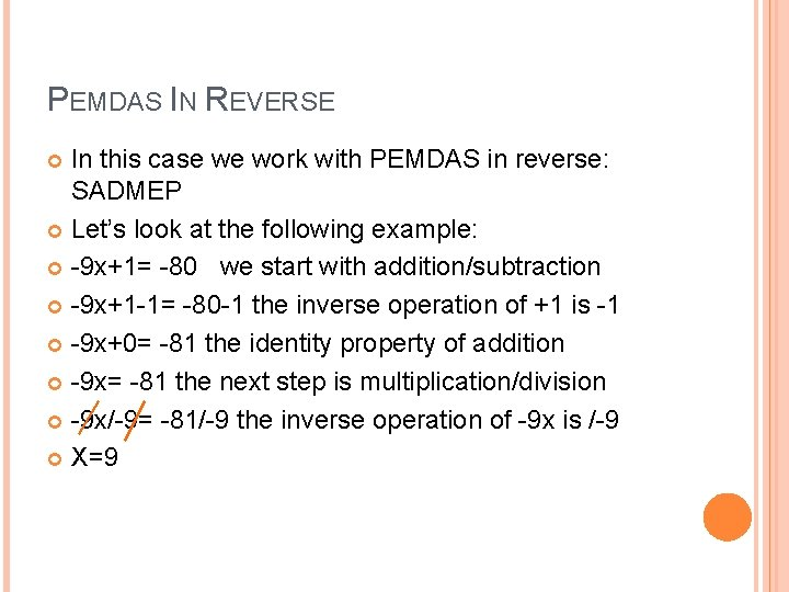 PEMDAS IN REVERSE In this case we work with PEMDAS in reverse: SADMEP Let's