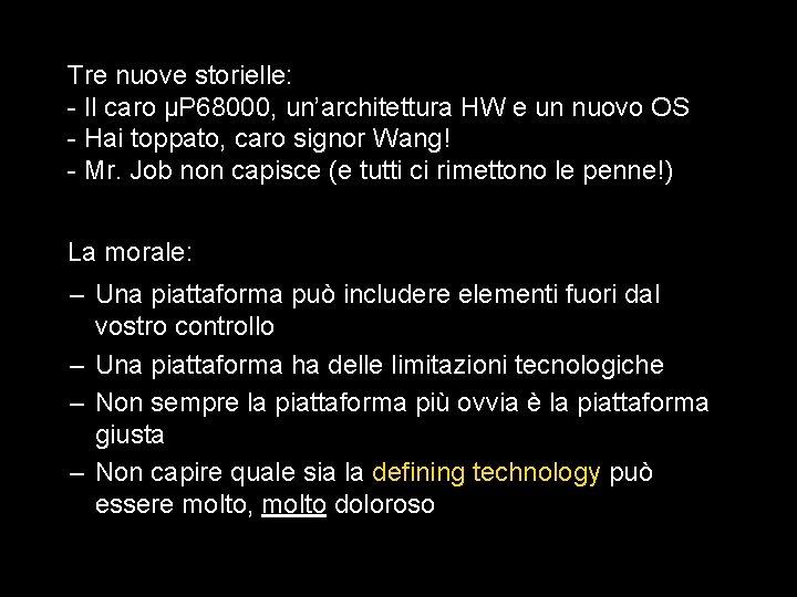 Tre nuove storielle: - Il caro μP 68000, un'architettura HW e un nuovo OS