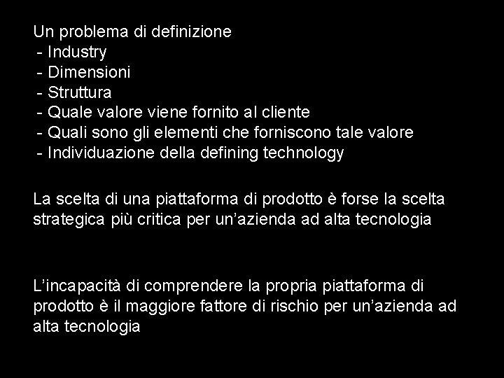 Un problema di definizione - Industry - Dimensioni - Struttura - Quale valore viene