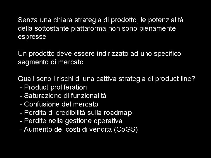 Senza una chiara strategia di prodotto, le potenzialità della sottostante piattaforma non sono pienamente