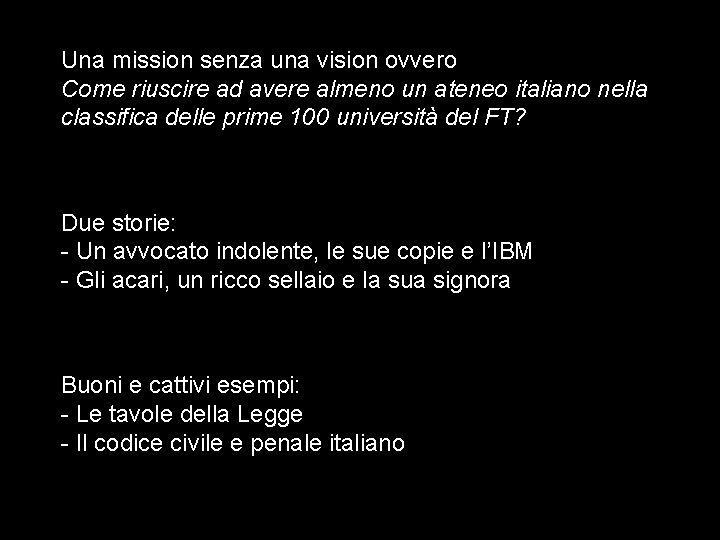 Una mission senza una vision ovvero Come riuscire ad avere almeno un ateneo italiano