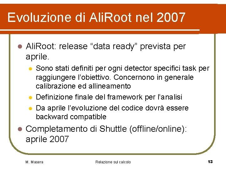 """Evoluzione di Ali. Root nel 2007 l Ali. Root: release """"data ready"""" prevista per"""