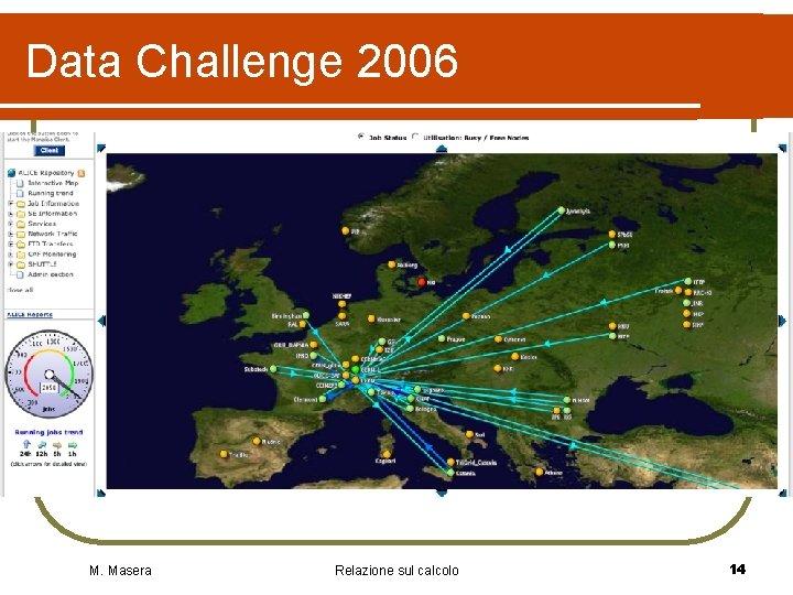 Data Challenge 2006 M. Masera Relazione sul calcolo 14