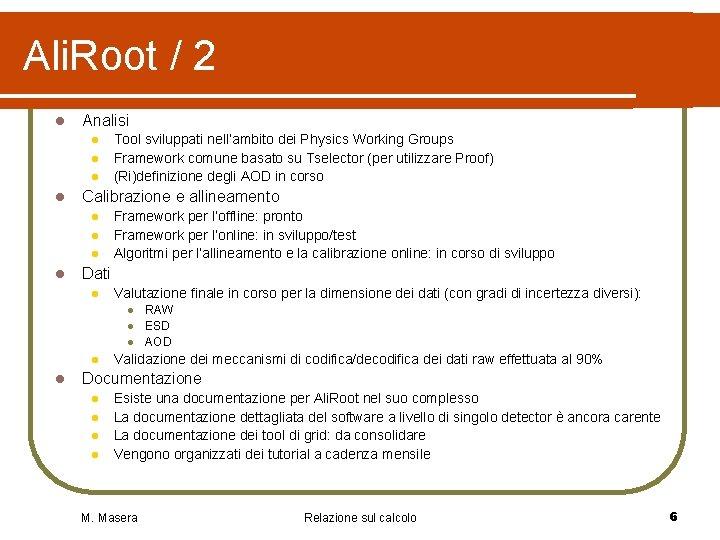Ali. Root / 2 l Analisi l l Calibrazione e allineamento l l Tool