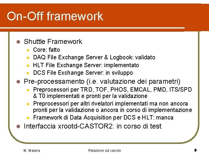 On-Off framework l Shuttle Framework l l l Pre-processamento (i. e. valutazione dei parametri)