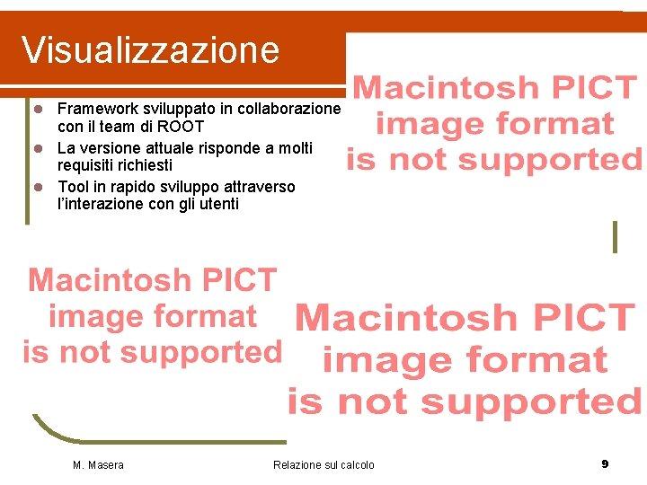 Visualizzazione Framework sviluppato in collaborazione con il team di ROOT l La versione attuale