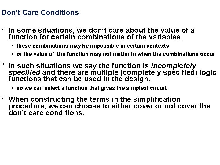 Don't Care Conditions ° In some situations, we don't care about the value of
