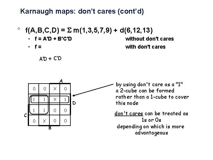 Karnaugh maps: don't cares (cont'd) ° f(A, B, C, D) = m(1, 3, 5,