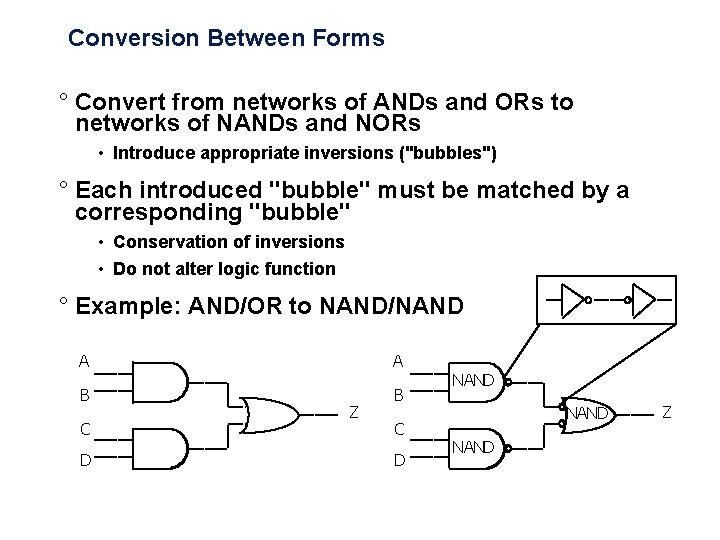 Conversion Between Forms ° Convert from networks of ANDs and ORs to networks of