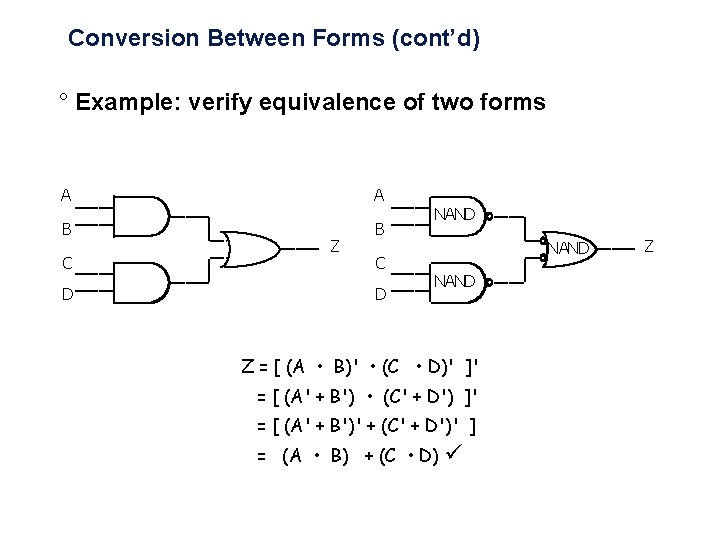 Conversion Between Forms (cont'd) ° Example: verify equivalence of two forms A A B