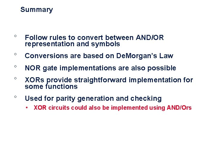 Summary ° Follow rules to convert between AND/OR representation and symbols ° Conversions are