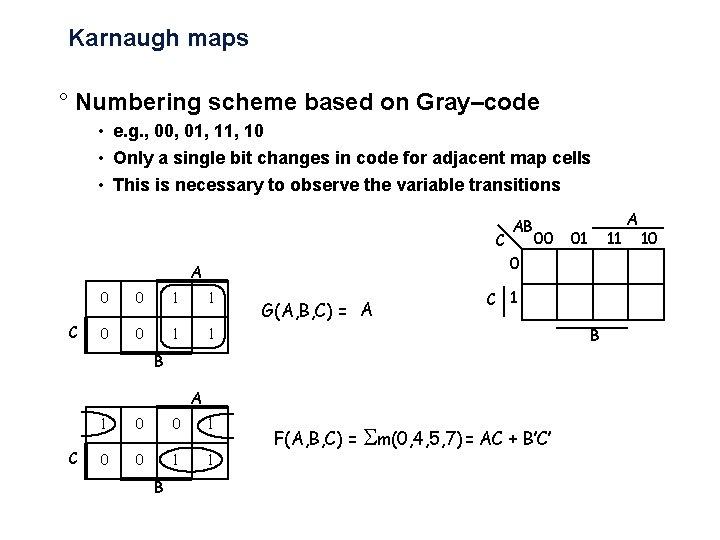 Karnaugh maps ° Numbering scheme based on Gray–code • e. g. , 00, 01,