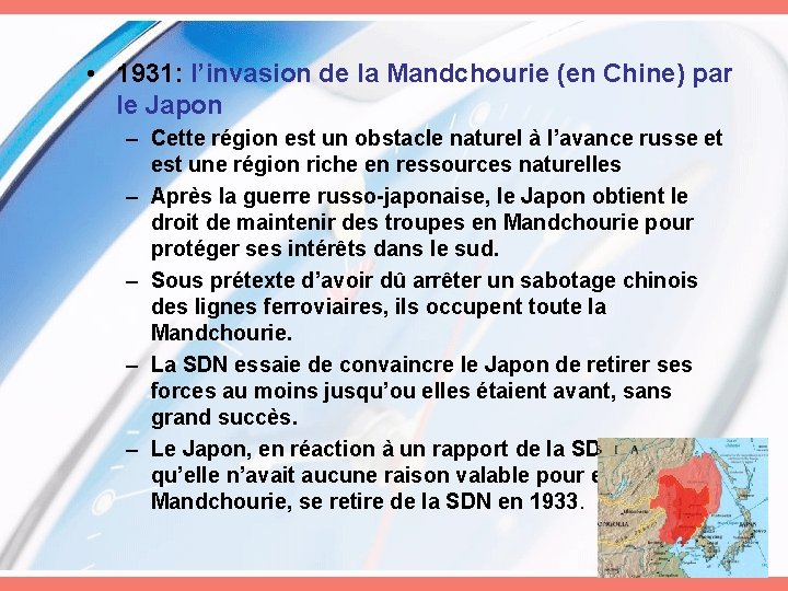 • 1931: l'invasion de la Mandchourie (en Chine) par le Japon – Cette