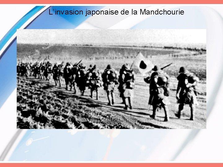 L'invasion japonaise de la Mandchourie
