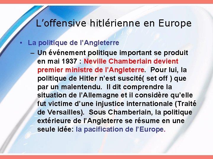 L'offensive hitlérienne en Europe • La politique de l'Angleterre – Un événement politique important