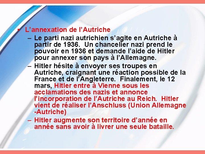 • L'annexation de l'Autriche – Le parti nazi autrichien s'agite en Autriche à