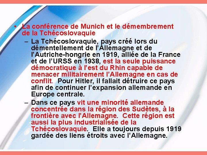 • La conférence de Munich et le démembrement de la Tchécoslovaquie – La