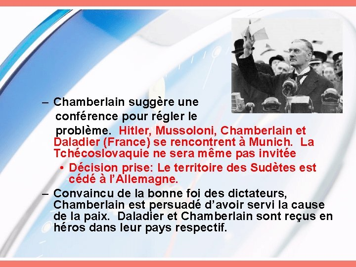 – Chamberlain suggère une conférence pour régler le problème. Hitler, Mussoloni, Chamberlain et Daladier