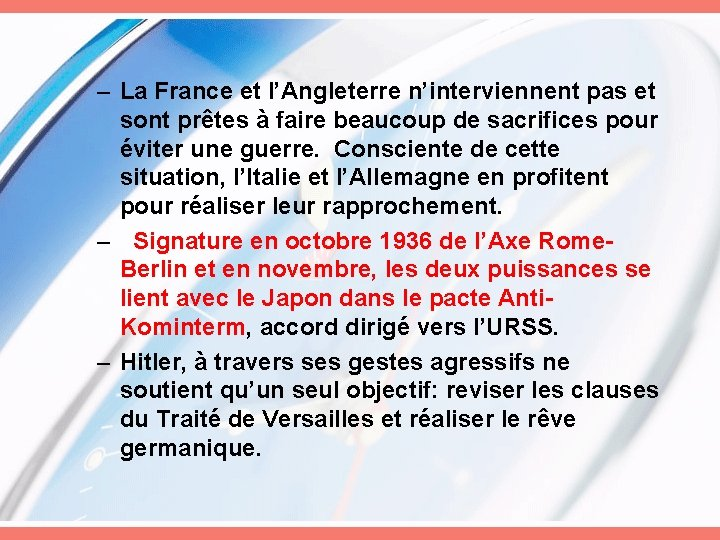 – La France et l'Angleterre n'interviennent pas et sont prêtes à faire beaucoup de