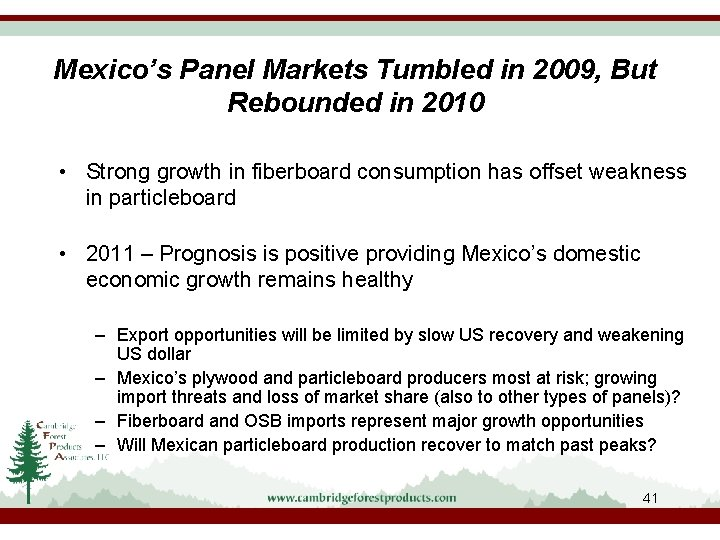 Mexico's Panel Markets Tumbled in 2009, But Rebounded in 2010 • Strong growth in