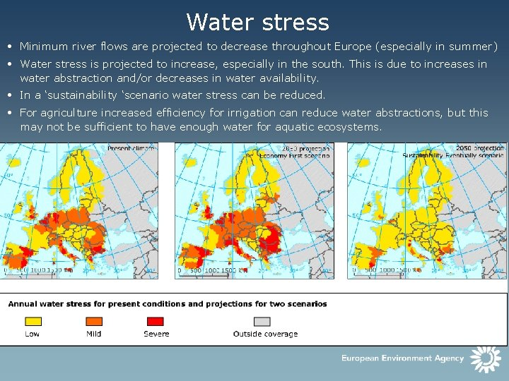 Water stress • Minimum river flows are projected to decrease throughout Europe (especially in