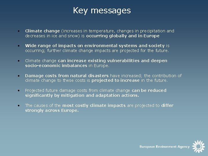 Key messages • Climate change (increases in temperature, changes in precipitation and decreases in