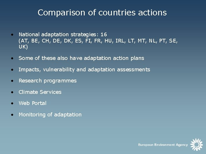 Comparison of countries actions • National adaptation strategies: 16 (AT, BE, CH, DE, DK,