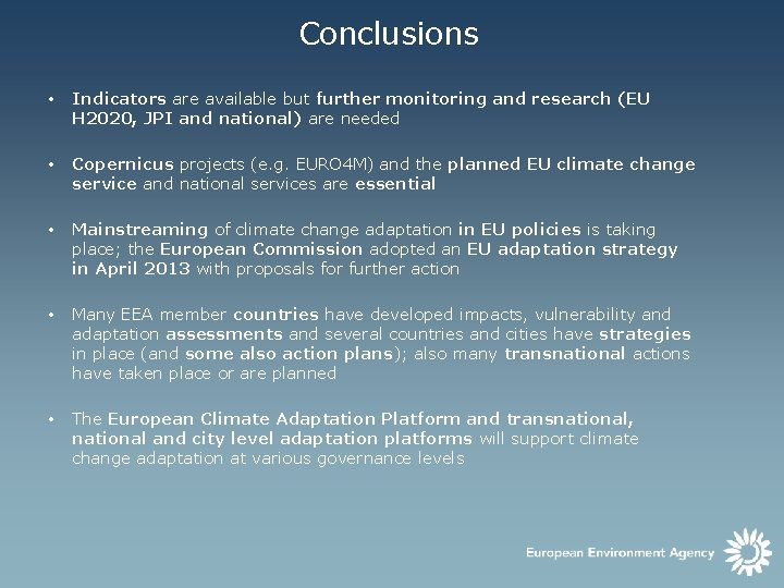 Conclusions • Indicators are available but further monitoring and research (EU H 2020, JPI