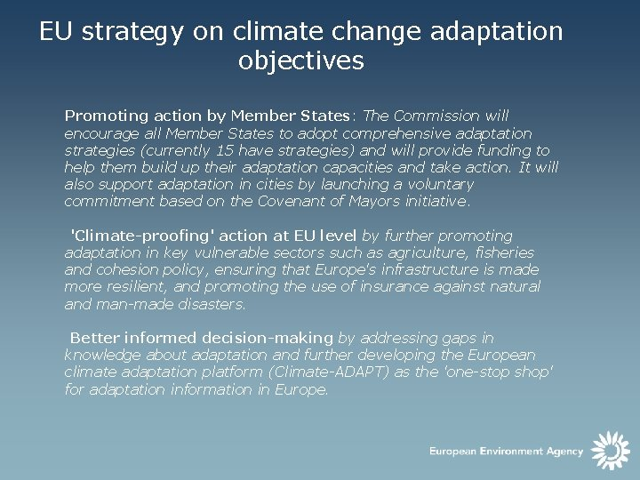 EU strategy on climate change adaptation objectives Promoting action by Member States: The Commission