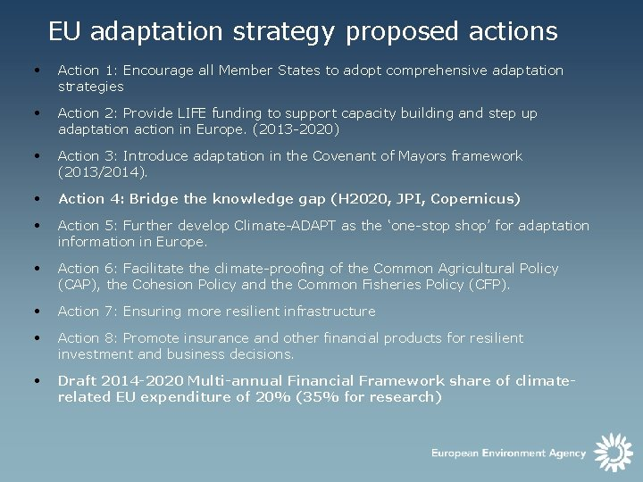 EU adaptation strategy proposed actions • Action 1: Encourage all Member States to adopt