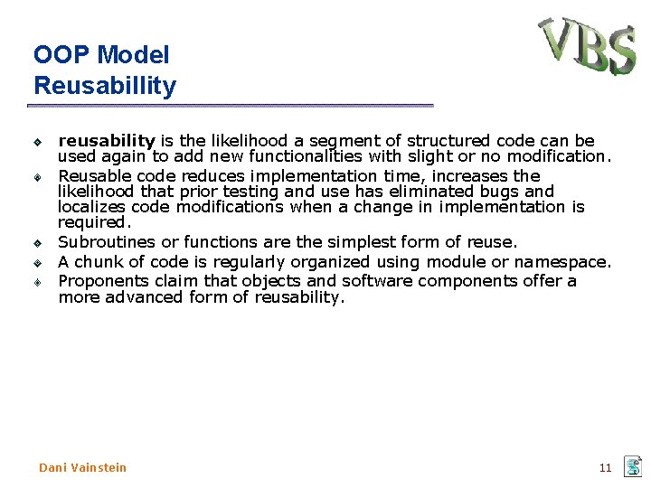 OOP Model Reusabillity reusability is the likelihood a segment of structured code can be