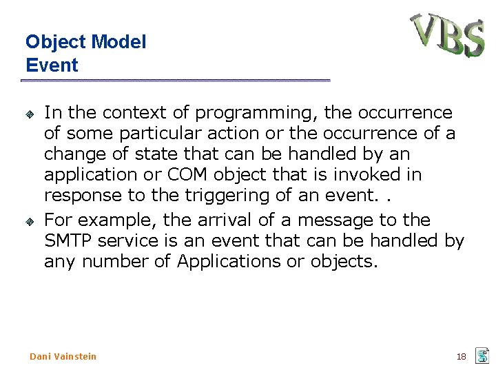 Object Model Event In the context of programming, the occurrence of some particular action