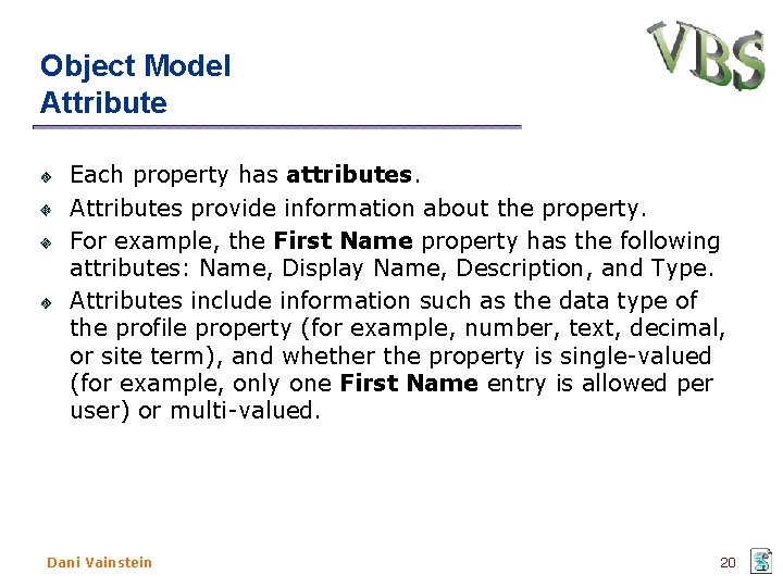 Object Model Attribute Each property has attributes. Attributes provide information about the property. For