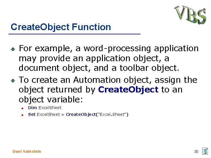 Create. Object Function For example, a word-processing application may provide an application object, a