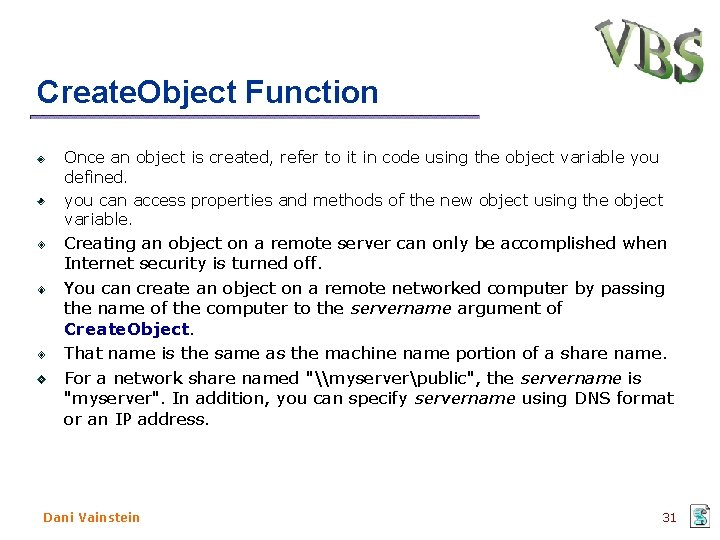 Create. Object Function Once an object is created, refer to it in code using