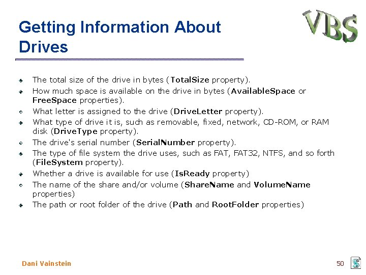 Getting Information About Drives The total size of the drive in bytes (Total. Size