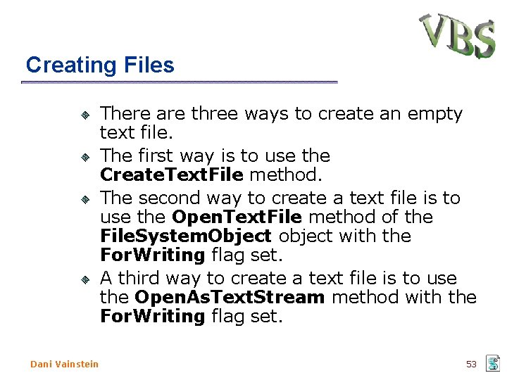 Creating Files There are three ways to create an empty text file. The first