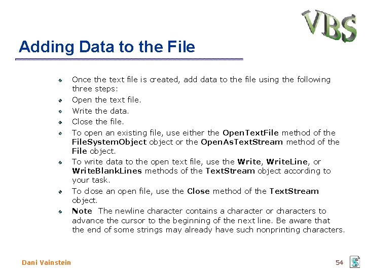 Adding Data to the File Once the text file is created, add data to