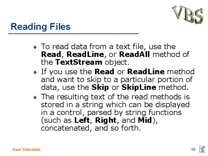 Reading Files To read data from a text file, use the Read, Read. Line,