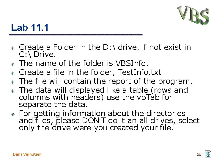 Lab 11. 1 Create a Folder in the D:  drive, if not exist